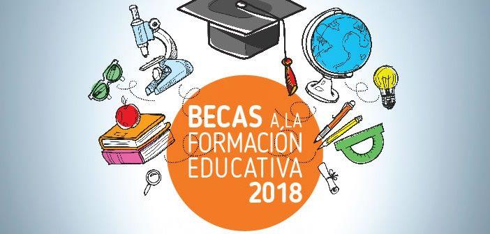 Becas a la formación educativa 2018