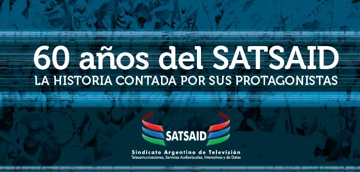60 años del SATSAID – La historia contada por sus protagonistas: Aurelio Sanchez