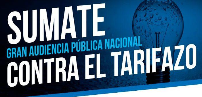 El martes 26/2, todoxs a la Gran Audiencia Pública Nacional contra el Tarifazo