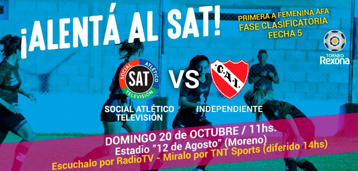 ¡ALENTÁ AL SAT VS INDEPENDIENTE!