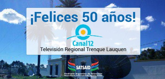 ¡Felices 50 años Canal 12 – TV Pública Regional Trenque Lauquen!