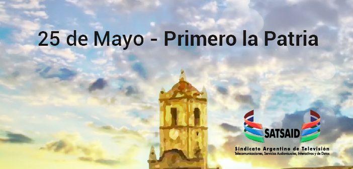25 de Mayo – PRIMERO LA PATRIA