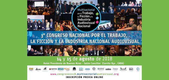 Se viene el 3º Congreso Nacional por el Trabajo, la Ficción y la Industria Audiovisual