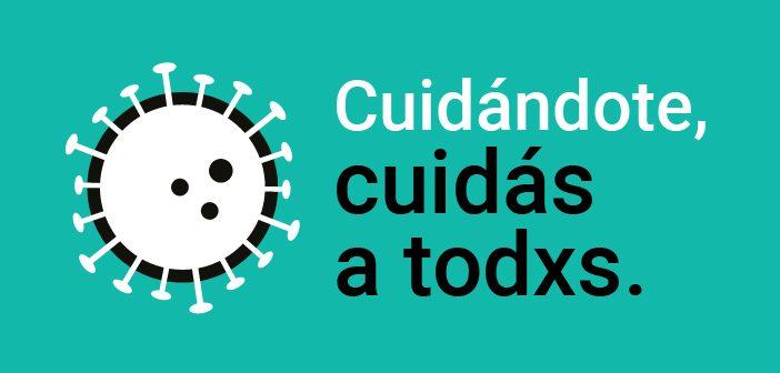 CUIDÁNDOTE, CUIDÁS A TODXS